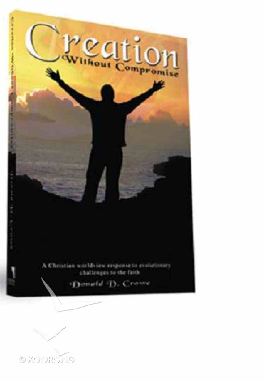 Creation Without Compromise Paperback