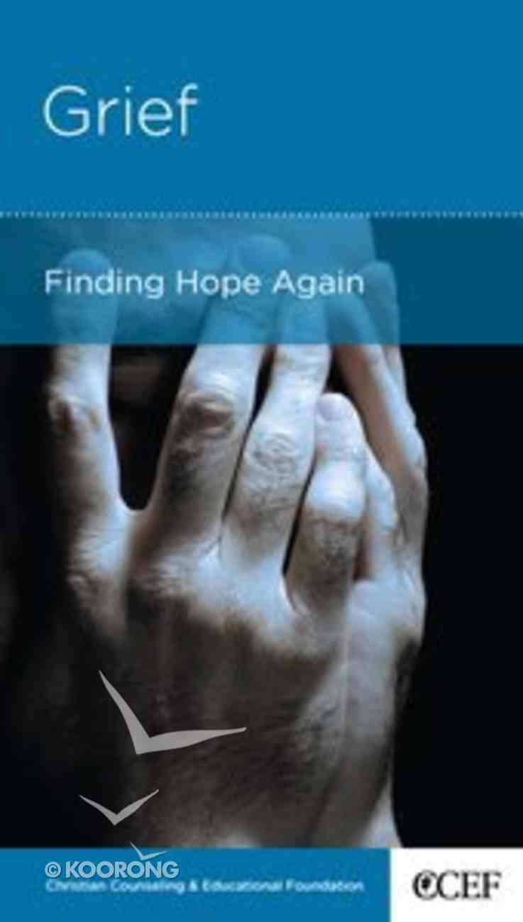 Grief: Finding Hope Again (Personal Change Minibooks Series) Booklet