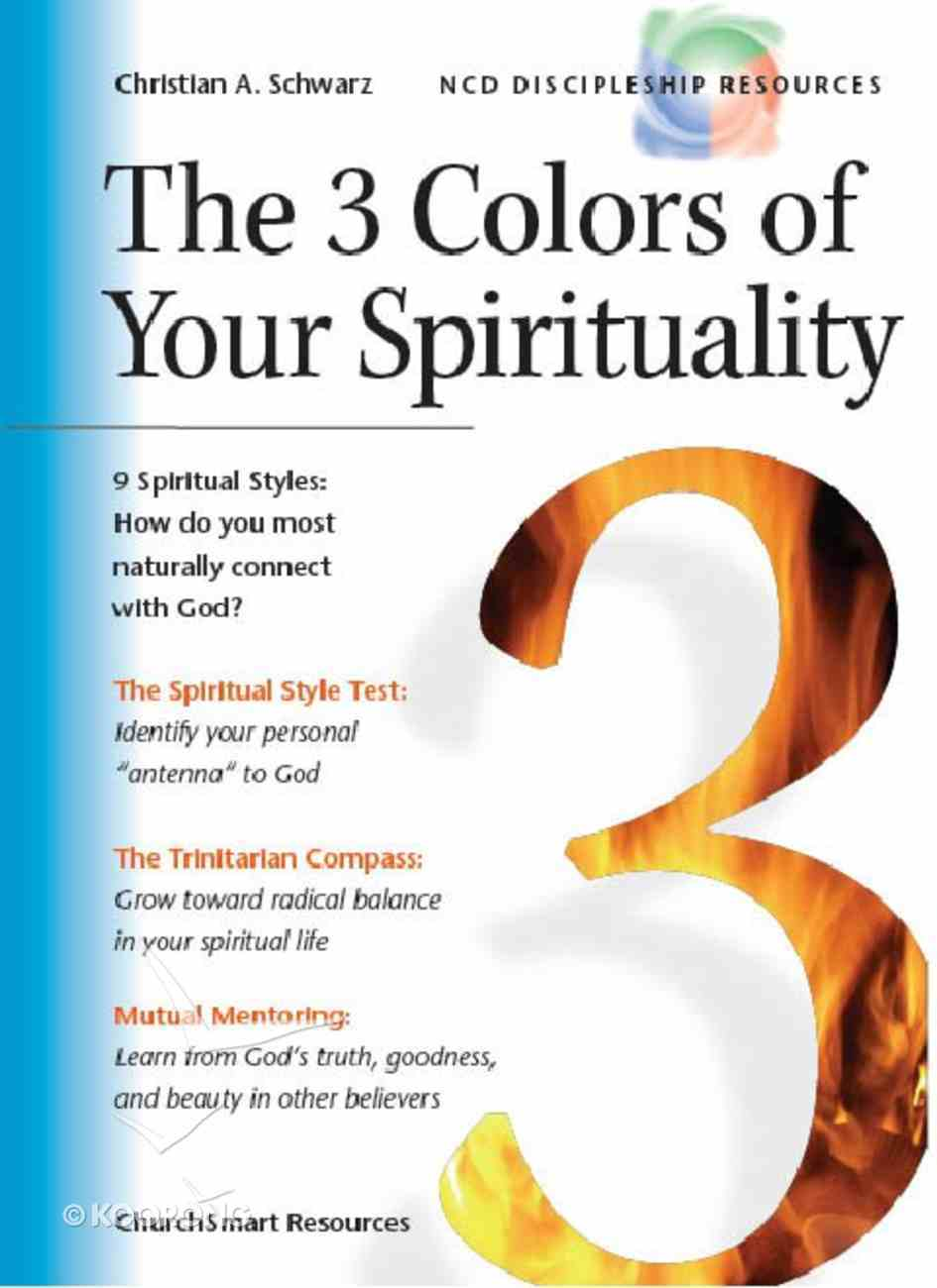 The 3 Colors of Your Spirituality (Ncd Discipleship Resources Series) Paperback