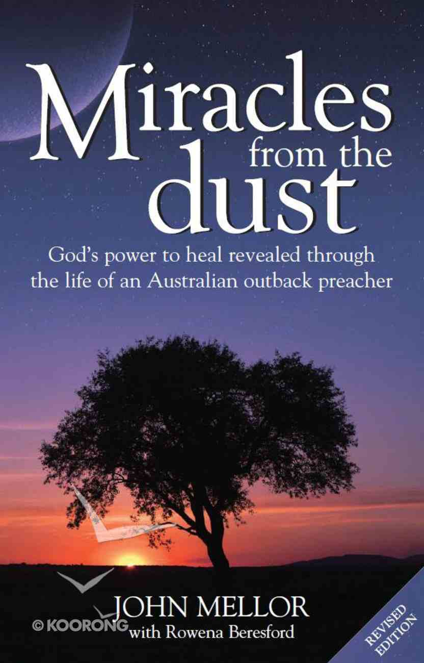 Miracles From the Dust (2nd Edition) Paperback