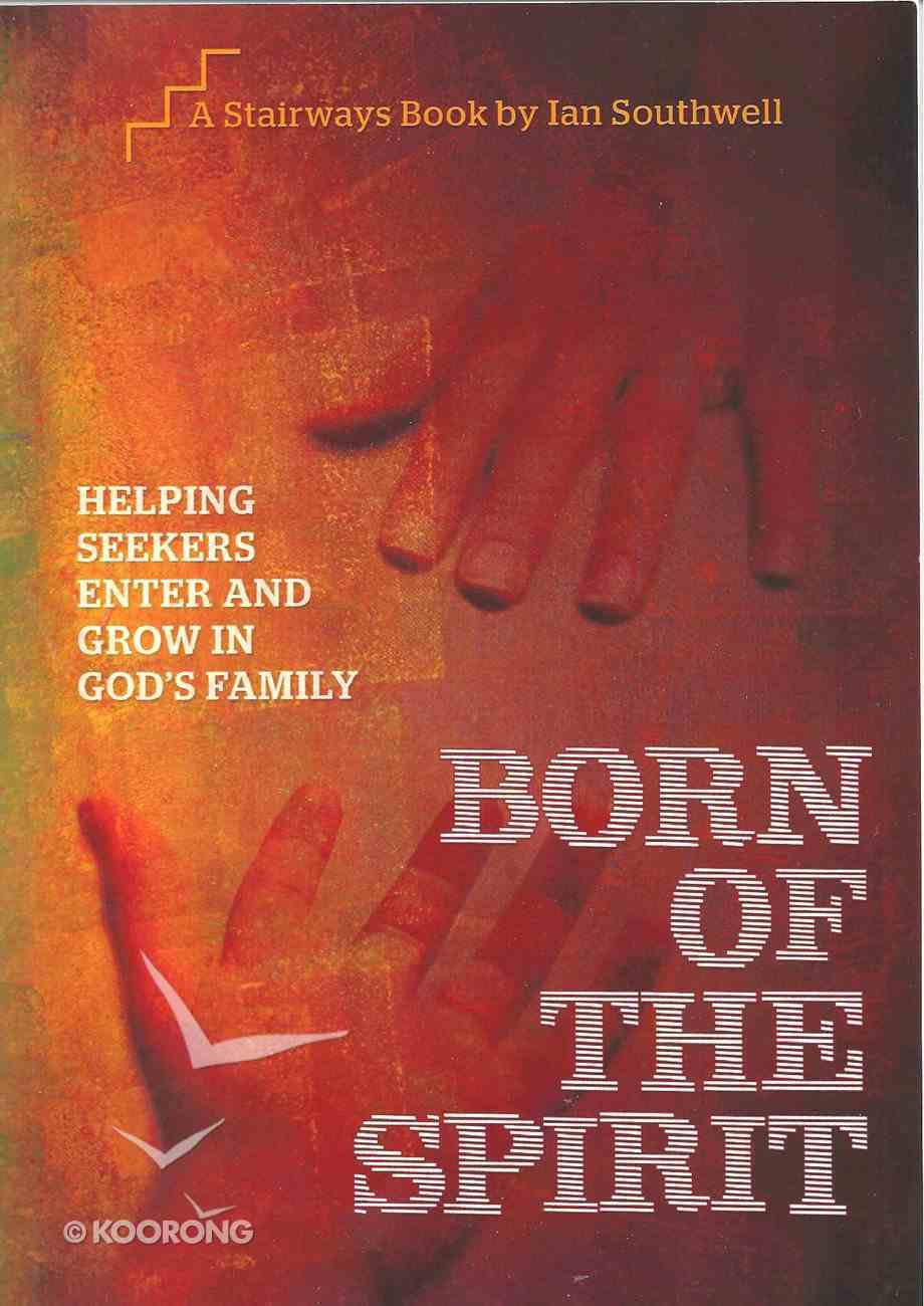 Born of the Spirit (Stairways Series) Paperback