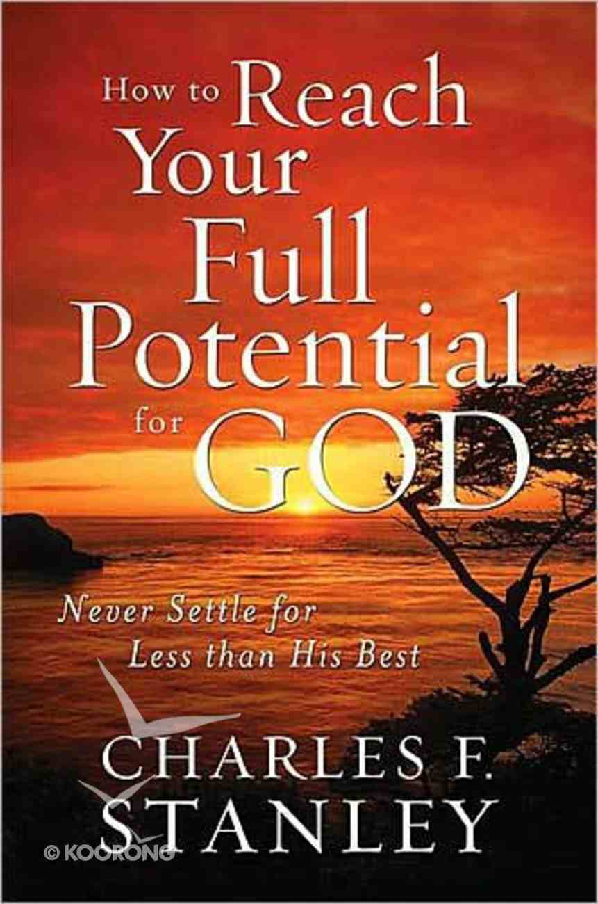 How to Reach Your Full Potential For God Paperback