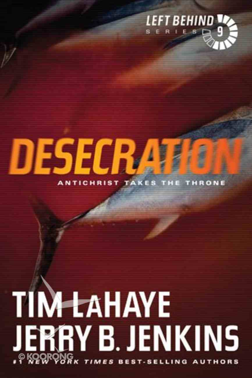 Desecration (#09 in Left Behind Series) Paperback