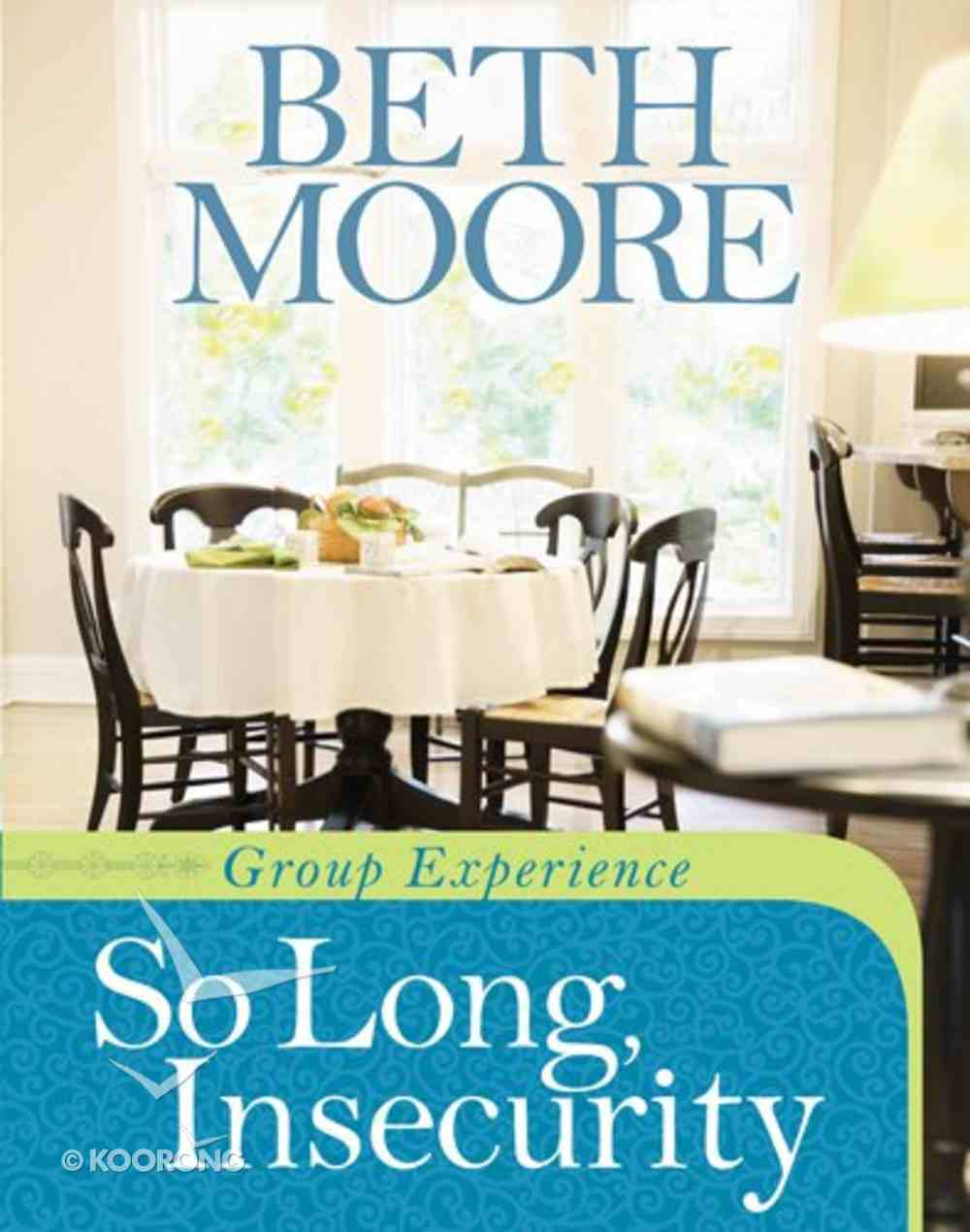 So Long, Insecurity (Group Experience) (Beth Moore Bible Study Series) Paperback