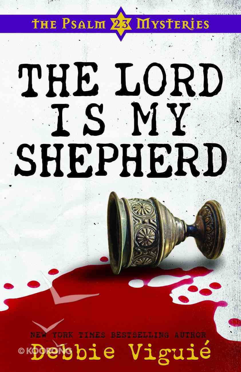 The Lord is My Shepherd (#01 in Psalm 23 Mysteries Series) Paperback