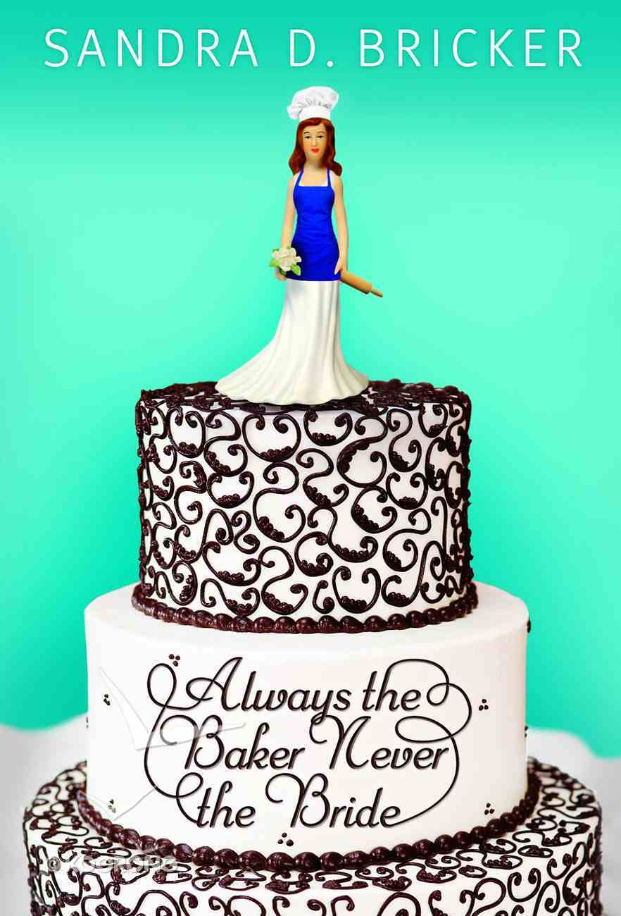 Always the Baker Never the Bride (#01 in Emma Rae Creation Series) Paperback