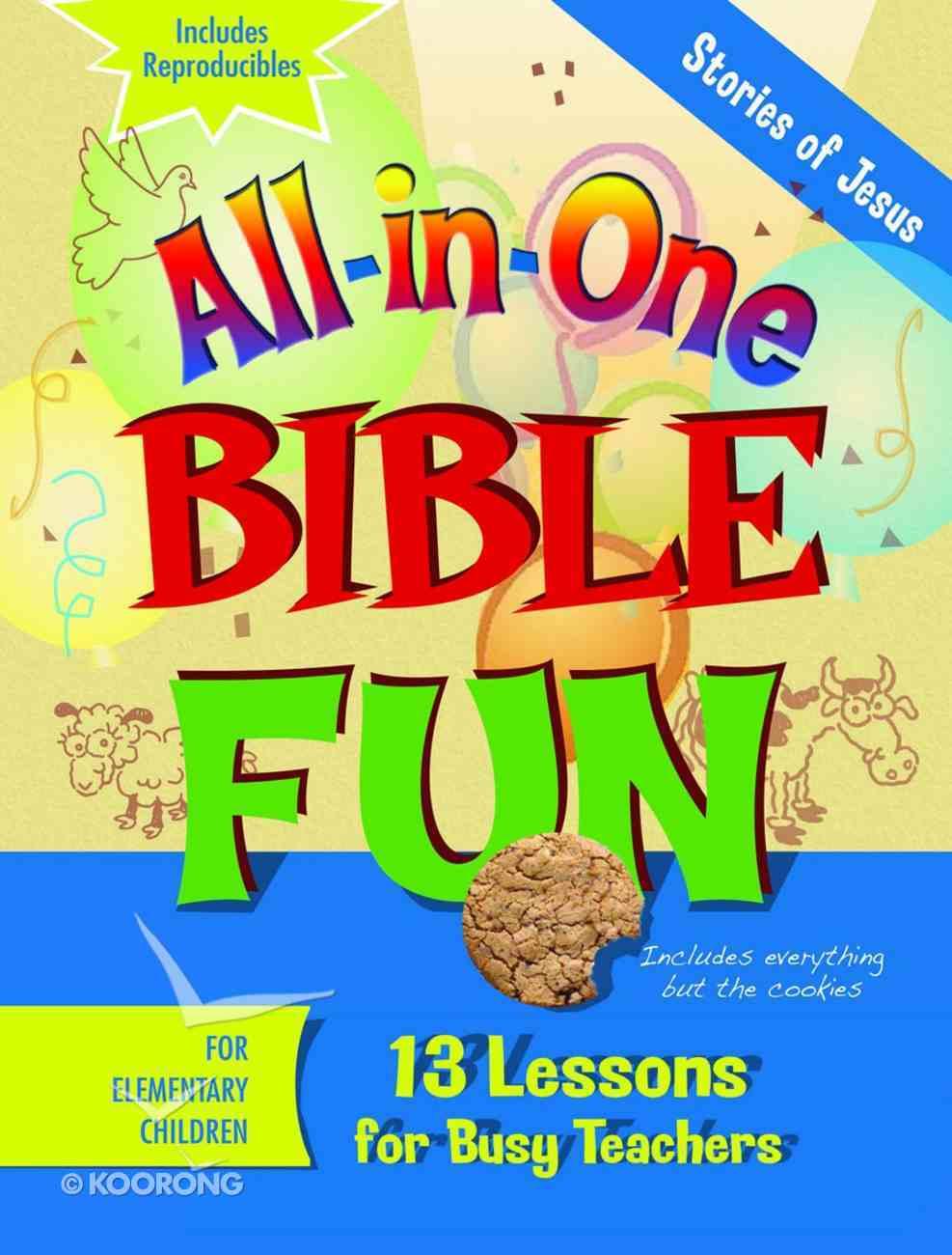 Stories of Jesus - Elementary (Bible Fun) (All In One Bible Fun Series) Paperback