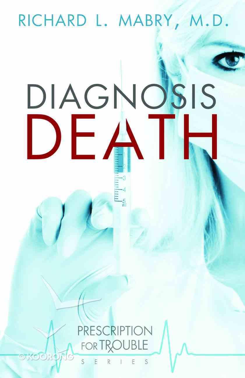 Diagnosis Death (#03 in Prescription For Trouble Series) Paperback