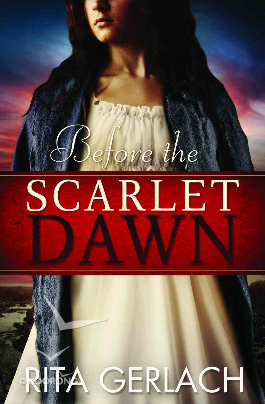 Before the Scarlet Dawn (#01 in Daughters Of The Potomac Series) Paperback