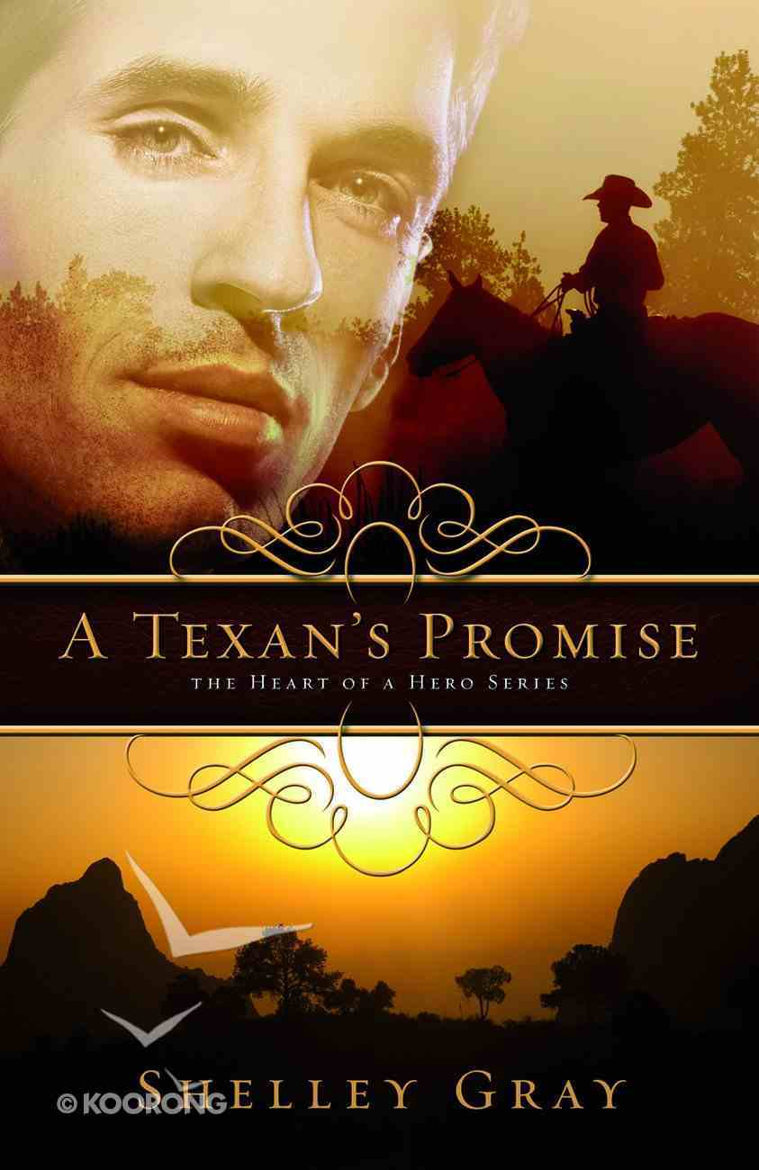 A Texan's Promise (#01 in Heart Of A Hero Series) Paperback