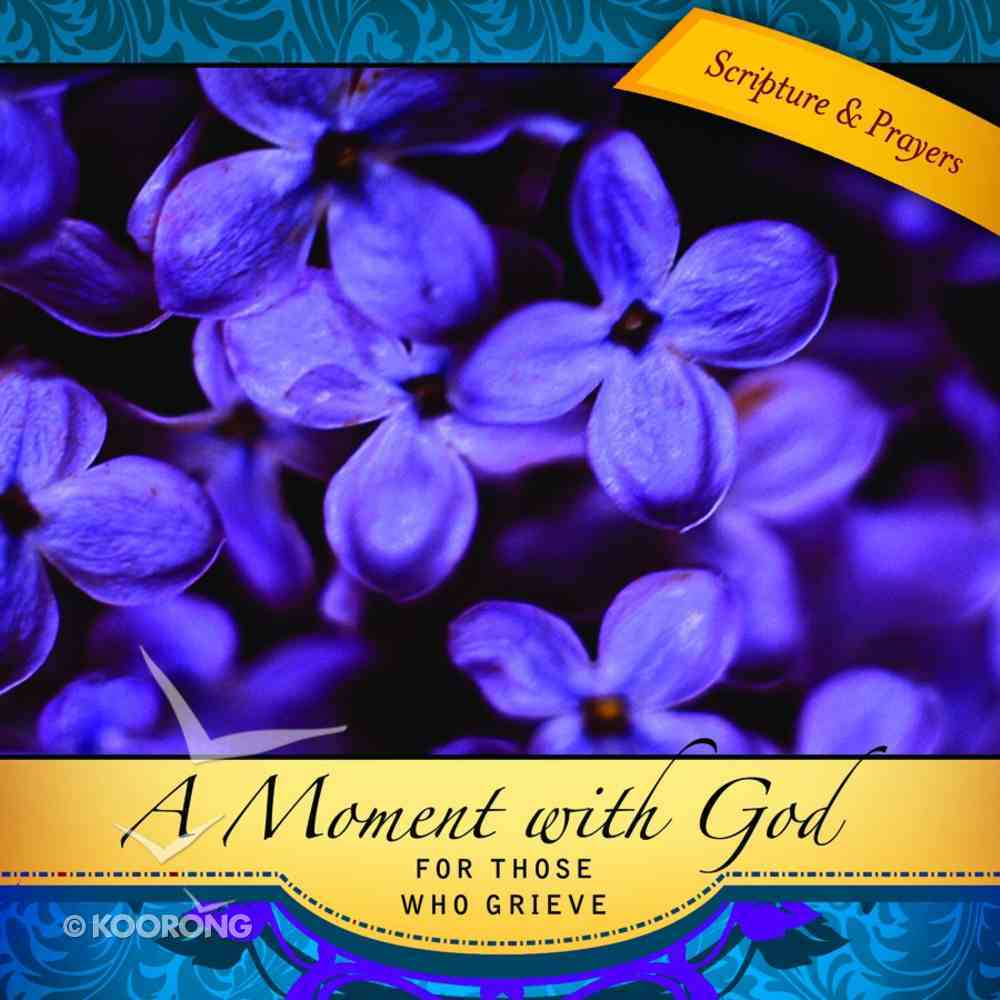 Moment With God: For Those Who Grieve Hardback