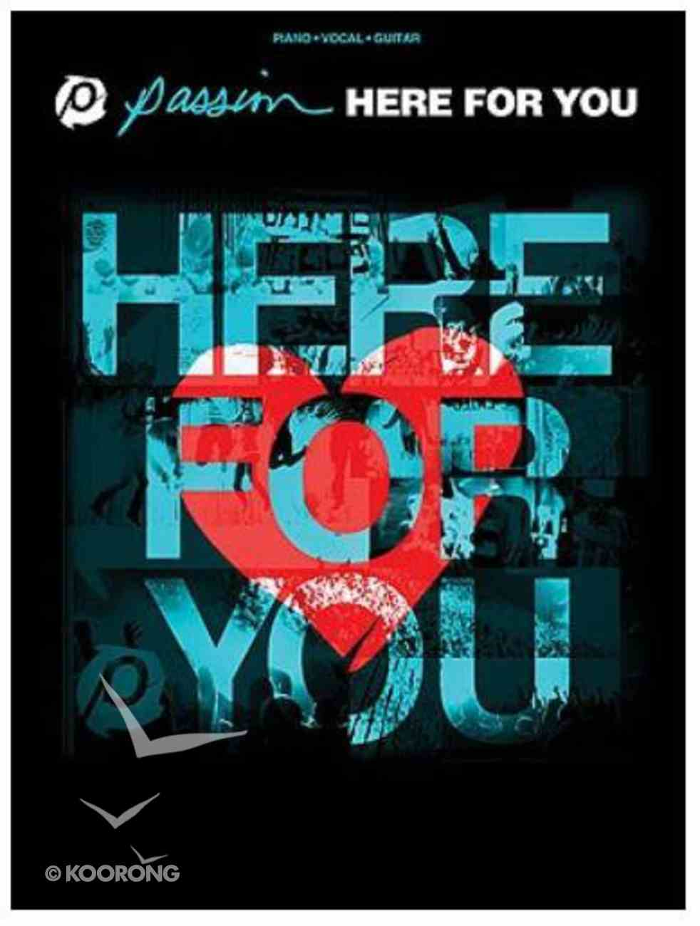 Passion: Here For You (Music Book) Paperback