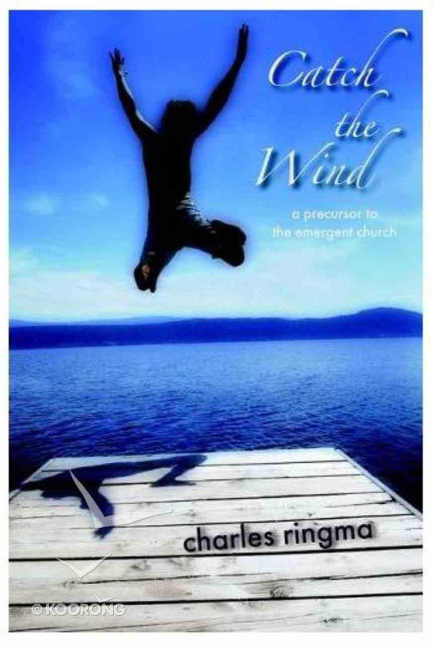 Catch the Wind Paperback
