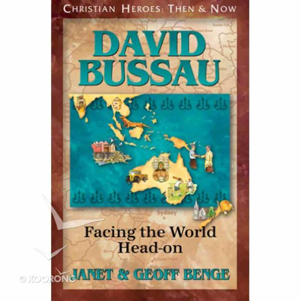 David Bussau - Facing the World Head-On (Christian Heroes Then & Now Series) Paperback