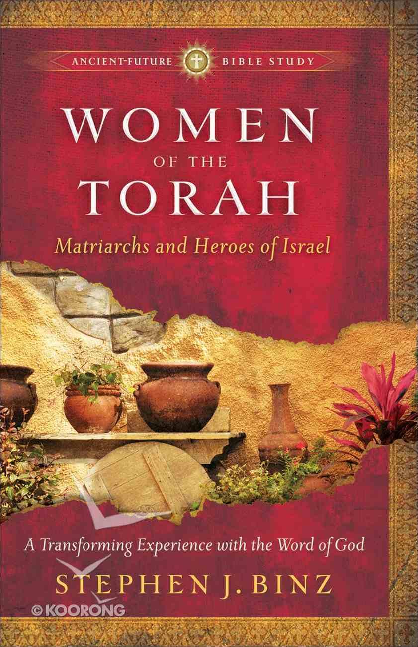 Women of the Torah (Ancient Future Bible Study Series) Paperback