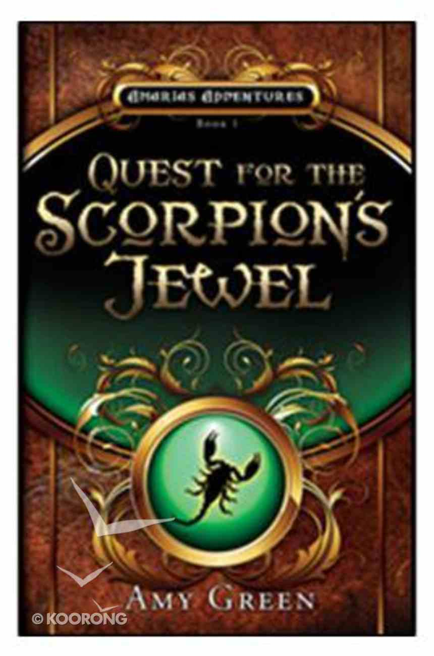 Quest For the Scorpions Jewel (#01 in Amarias Adventures Series) Paperback
