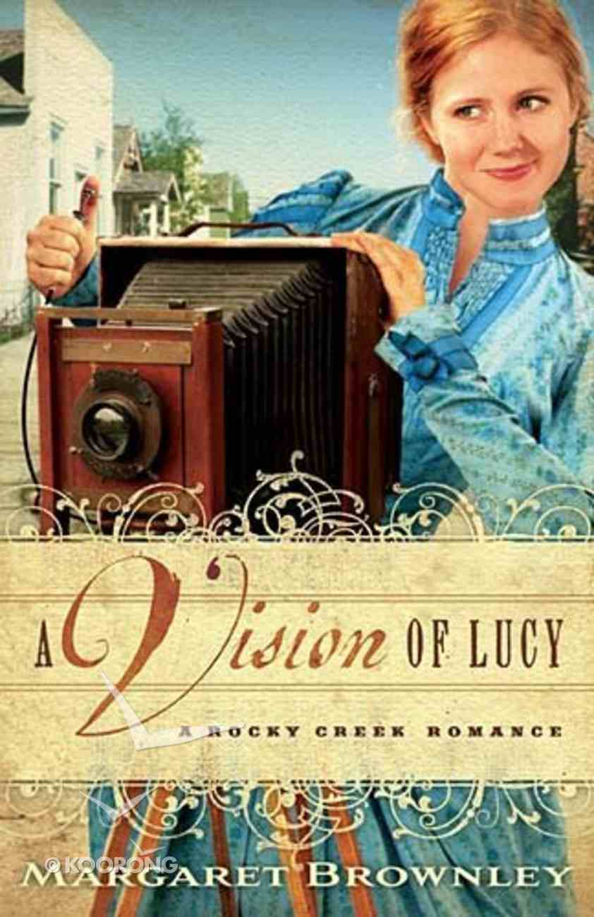 A Vision of Lucy (A Rocky Creek Romance Series) Paperback