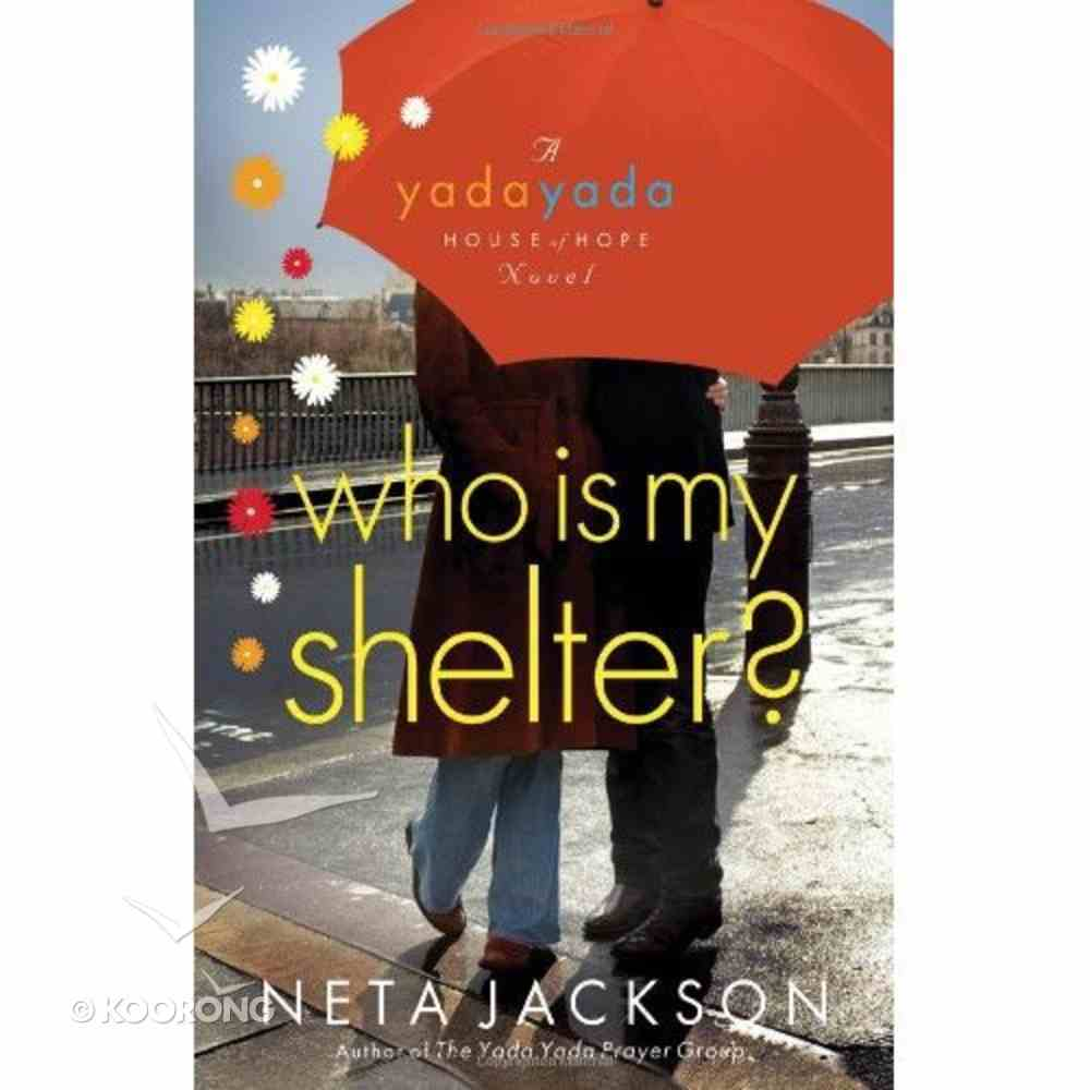 Who is My Shelter? (#04 in Yada Yada House Of Hope Series) Paperback
