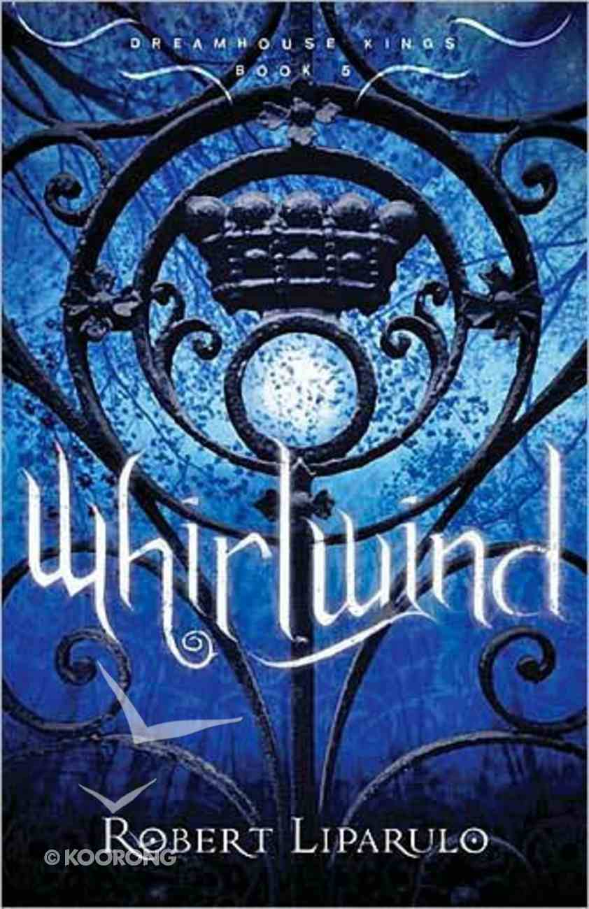 Whirlwind (#05 in Dreamhouse Kings Series) Paperback