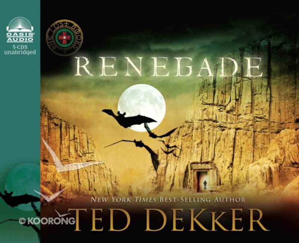 Renegade (5 CDS) (#03 in The Lost Books Audiobook Series) CD