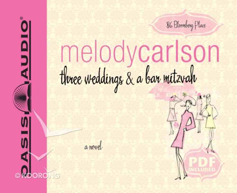 Three Weddings and a Bar Mitzvah (Unabridged 7 CDS) (#04 in 86 Bloomberg Place Series) CD