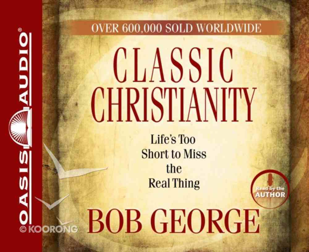 Classic Christianity (Abridged, 3 Cds) CD
