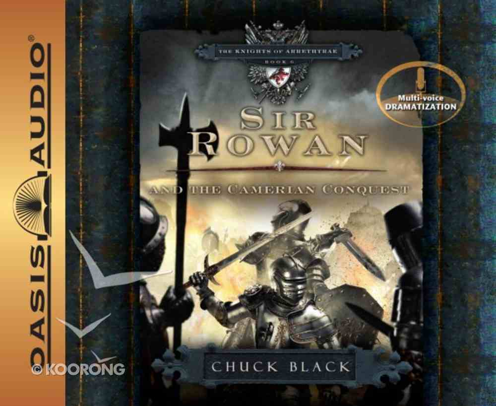 Sir Rowan and the Camerian Conquest (#06 in The Knight Of Arrethtrae Audiobook Series) CD
