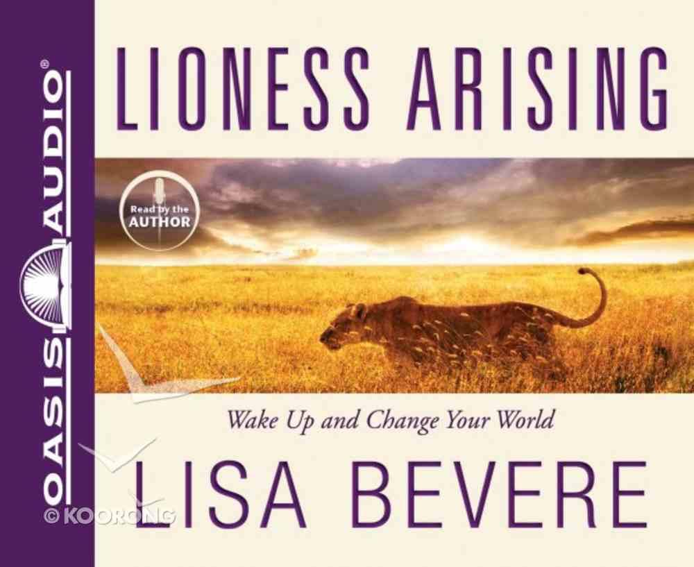 Lioness Arising: Awaken the Power of An Untamed Life (Unabridged, 5 Cds) CD