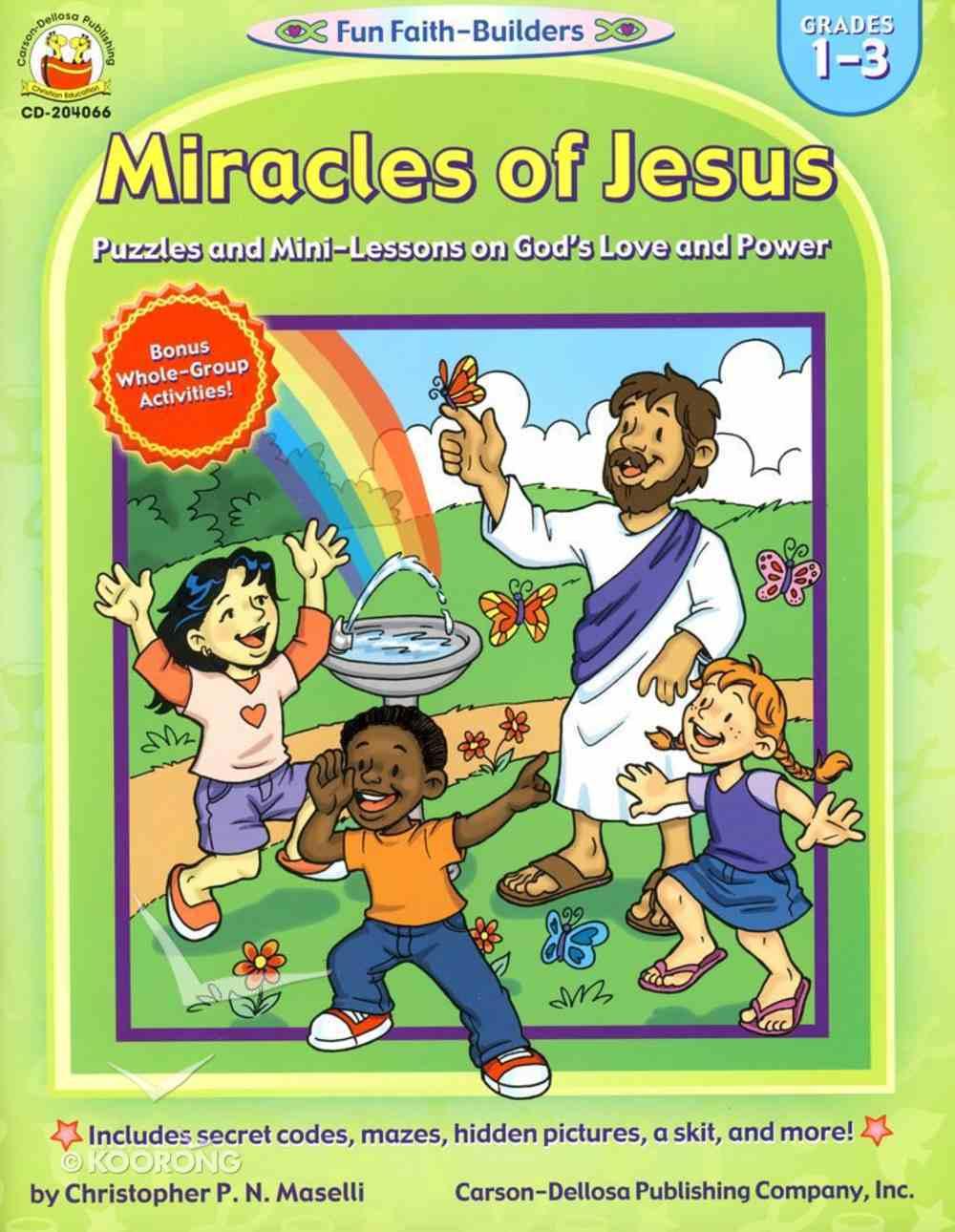 Miracles of Jesus (Grades 1-3) (Fun Faith-builders Series) Paperback
