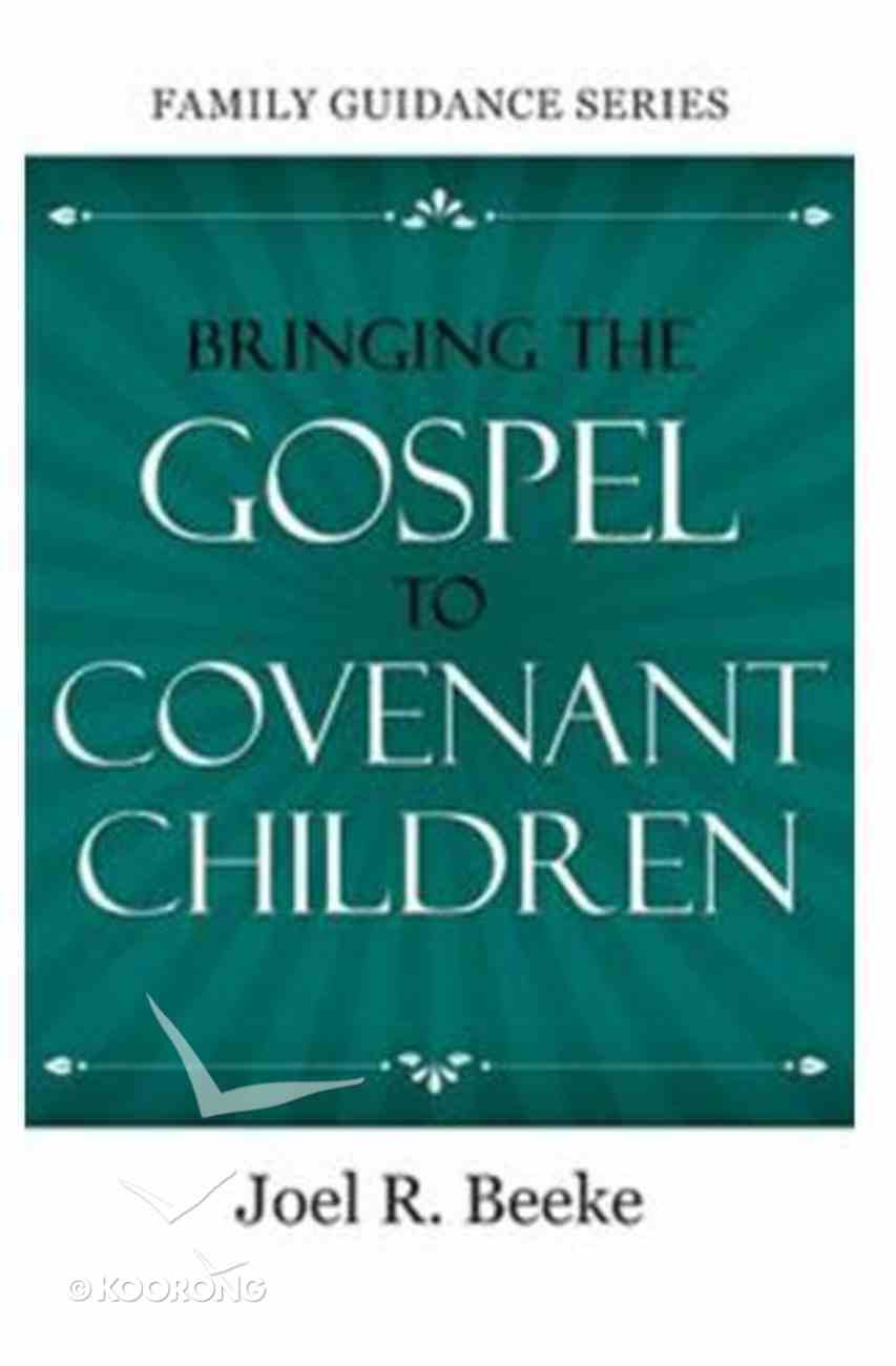 Bringing the Gospel to Covenant Children (Family Guidance Series) Paperback
