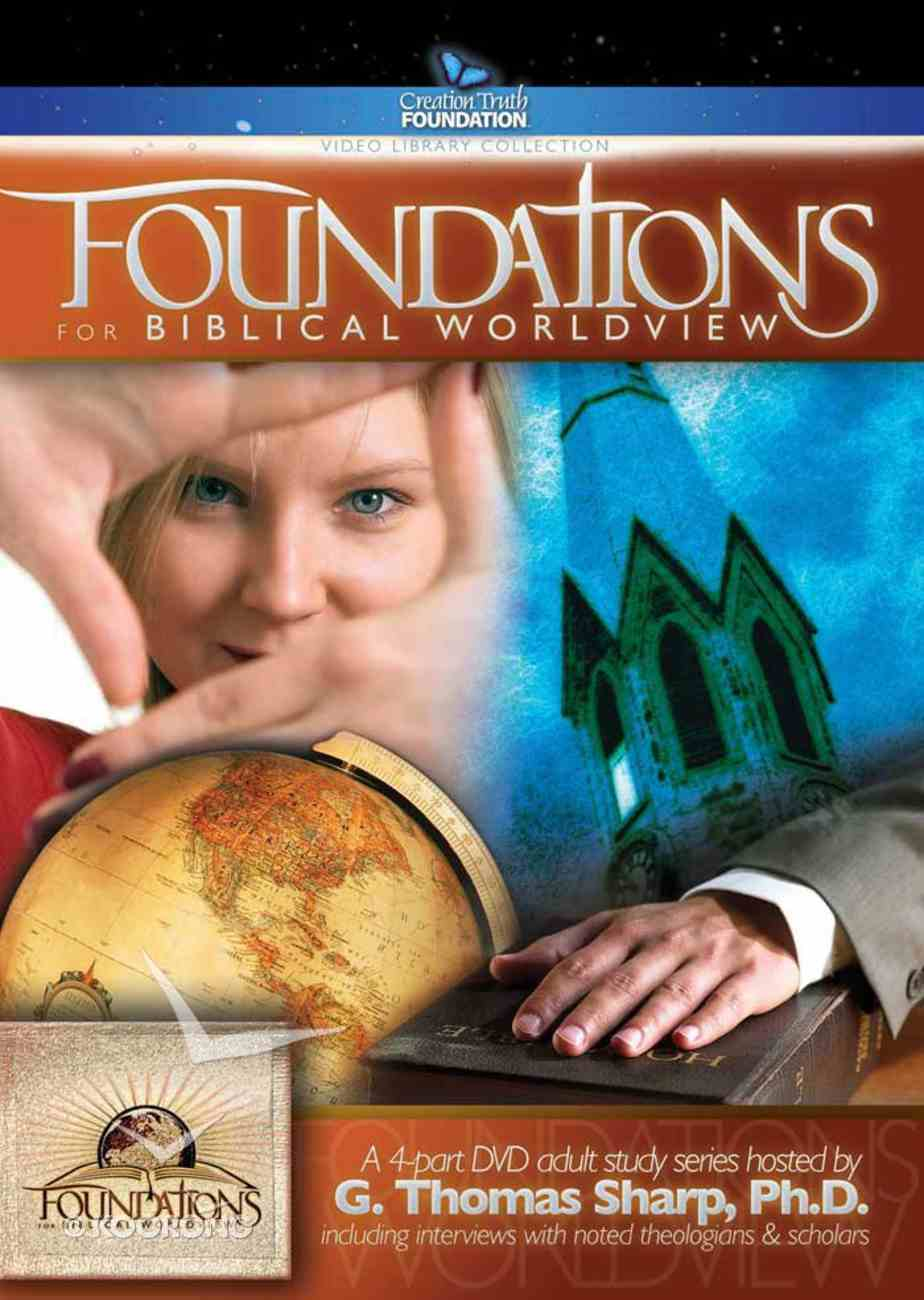 Foundations For Biblical Worldview (4 Dvds) DVD