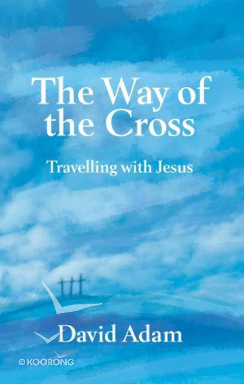 The Way of the Cross: Travelling With Jesus Paperback