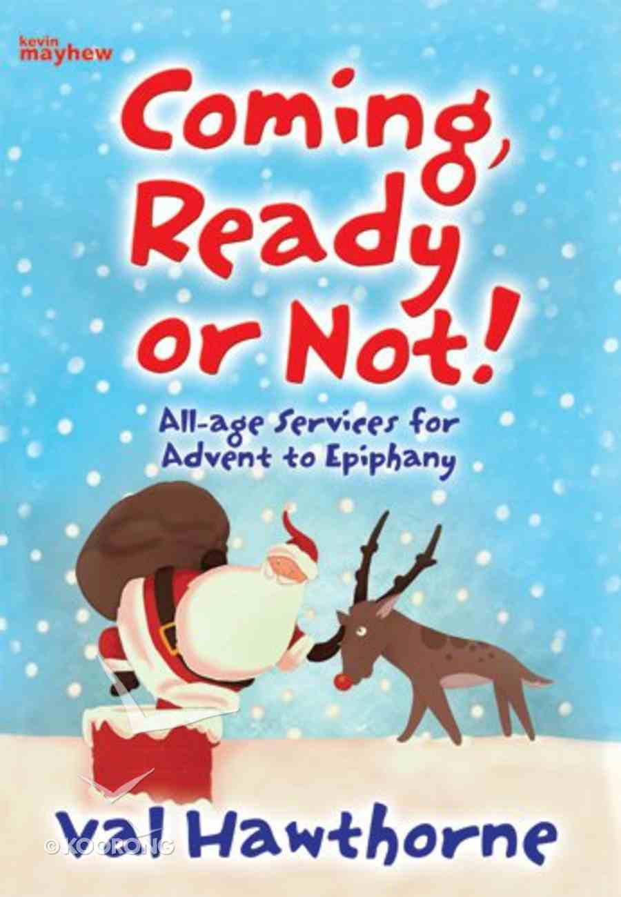 Coming, Ready Or Not! Paperback