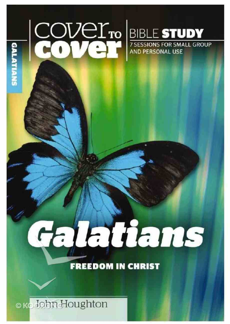 Galatians - Freedom in Christ (Cover To Cover Bible Study Guide Series) Paperback