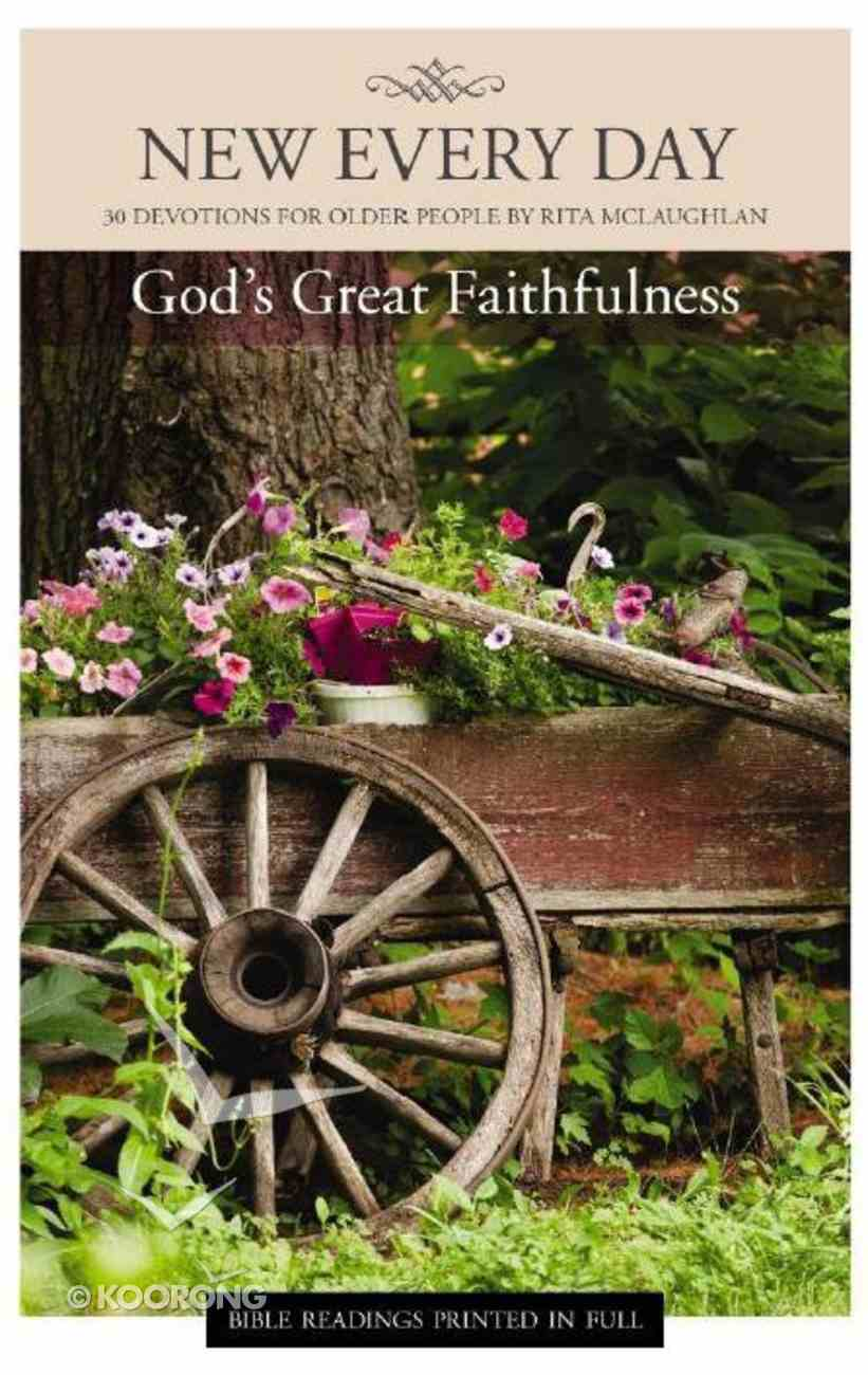 God's Great Faithfulness (New Every Day Devotional Series) Paperback