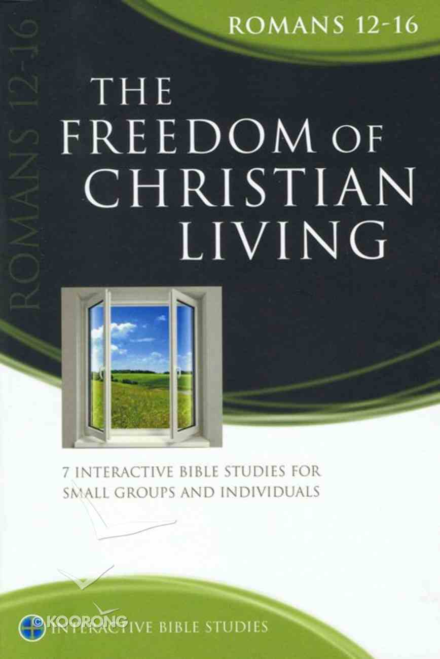 Ibs: The Freedom of Christian Living (Romans 12-16) Paperback