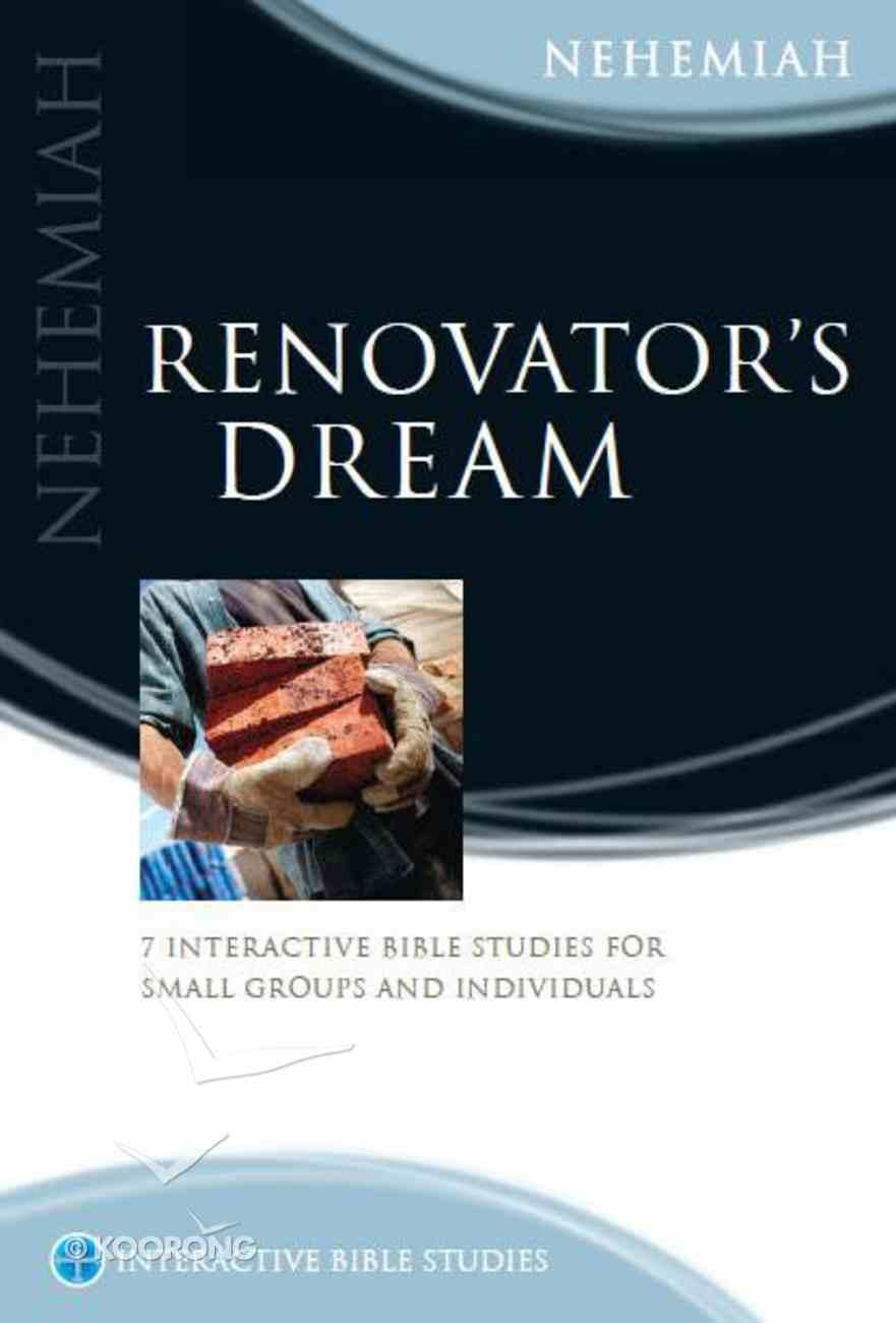 Renovator's Dream (Nehemiah) (Interactive Bible Study Series) Paperback