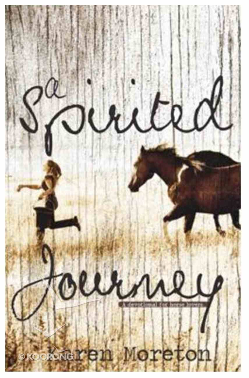 A Spirited Journey: A Devotional For Horse Lovers Paperback