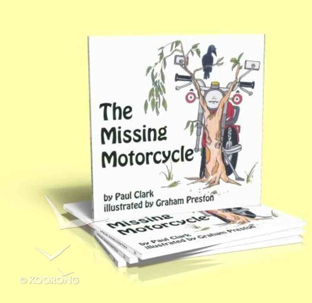 The Missing Motorcycle (Car Park Parables Series) Paperback
