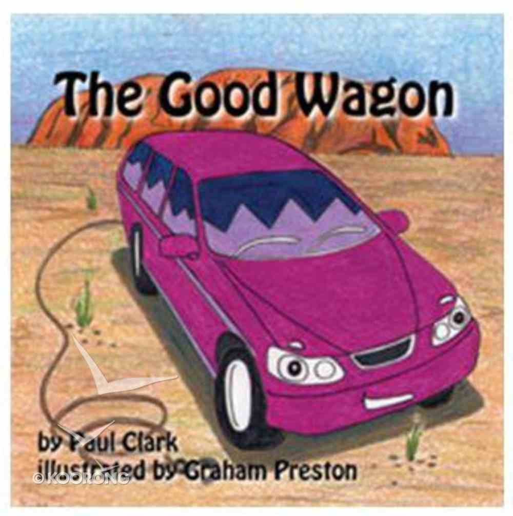 The Good Wagon (Car Park Parables Series) Paperback