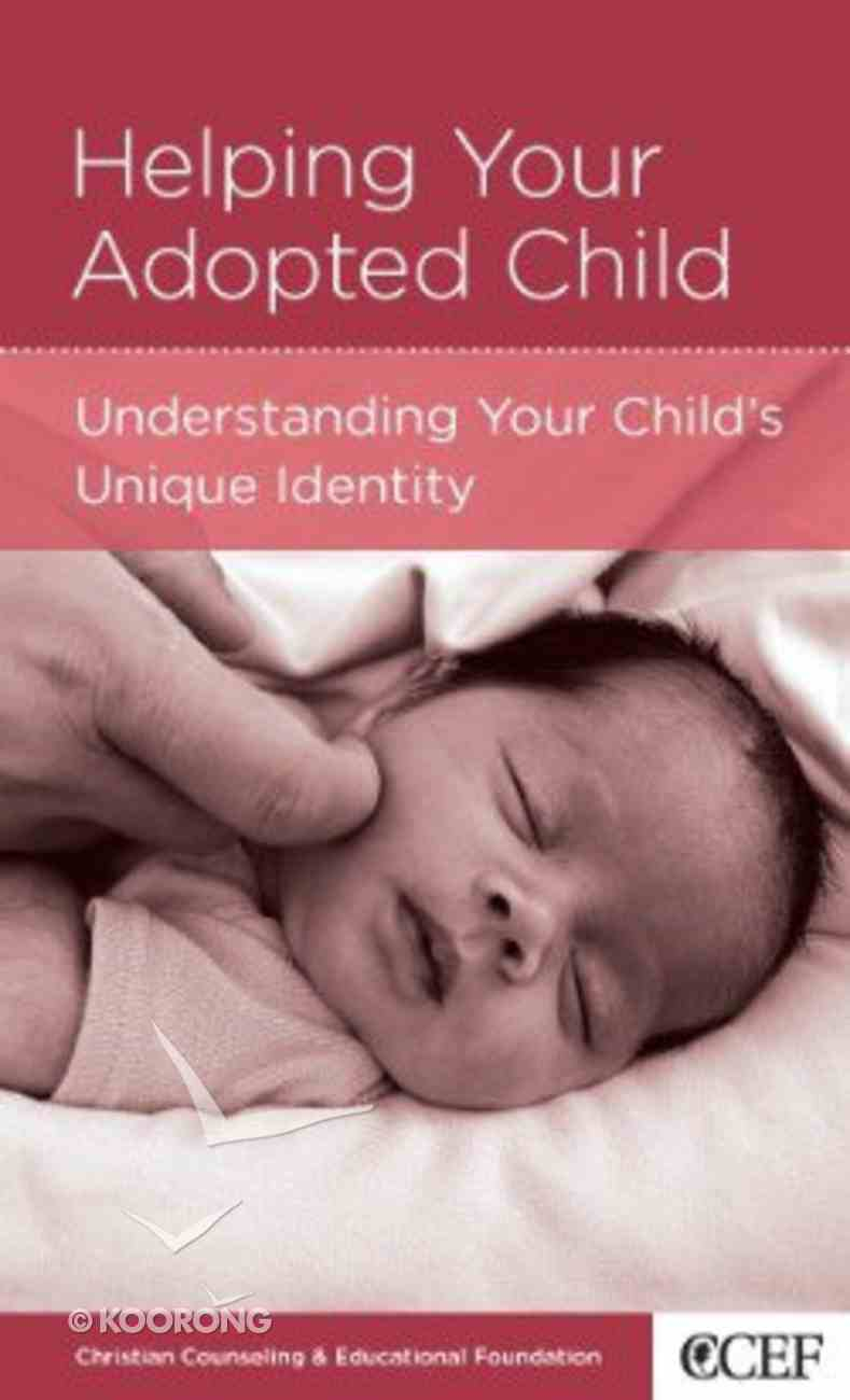 Helping Your Adopted Child (Parenting Mini Books Series) Booklet