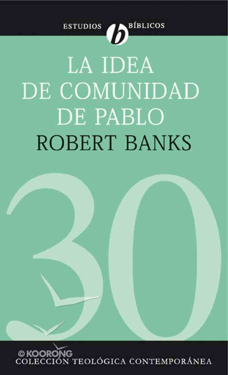 La Idea Se Comunidad De Pablo (Paul's Idea Of Community) Paperback