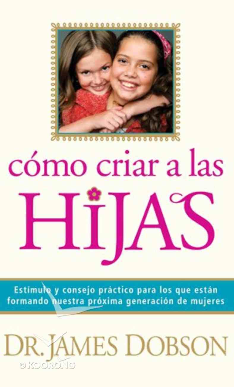 Como Criar a Las Hijas (Bringing Up Girls) Paperback