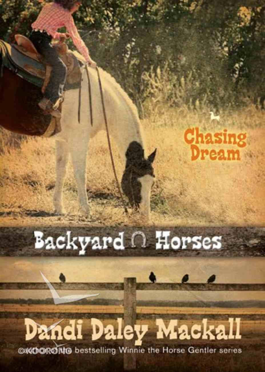 Chasing Dream (#03 in Backyard Horses Series) Paperback