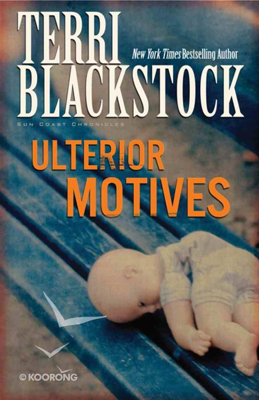 Ulterior Motives (#03 in Sun Coast Chronicles Series) Paperback