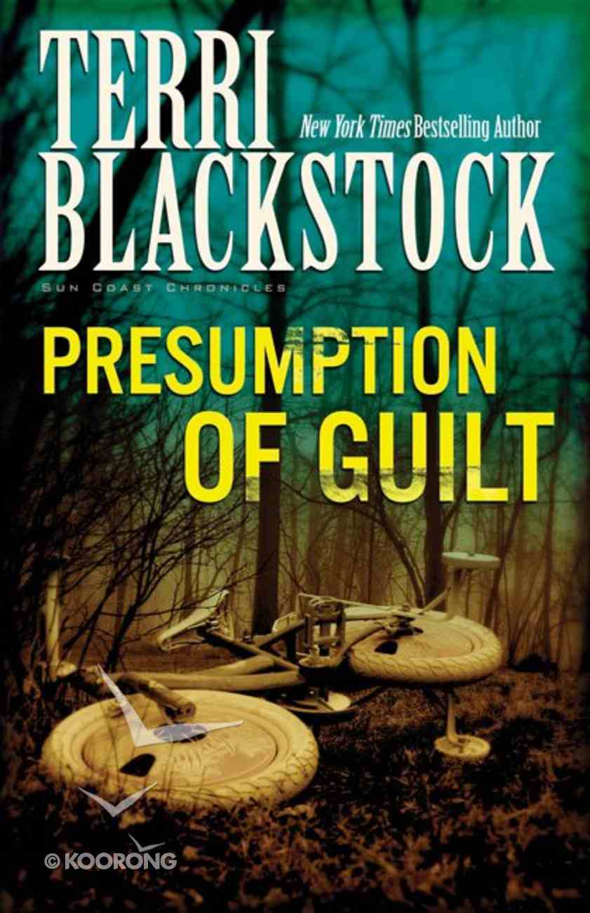Presumption of Guilt (#04 in Sun Coast Chronicles Series) Paperback