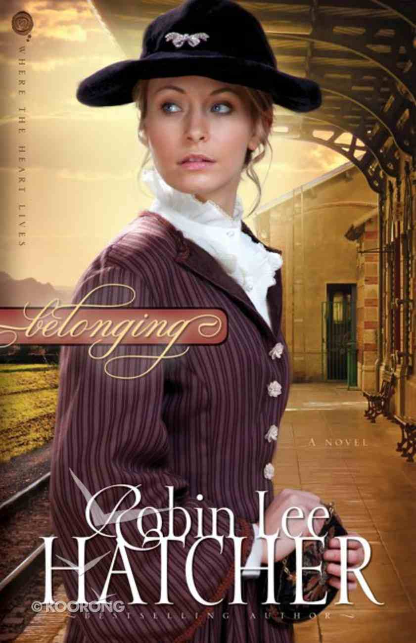 Belonging (#01 in Where The Heart Lives Series) Paperback