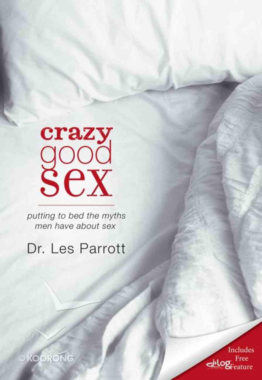 Crazy Good Sex Hardback