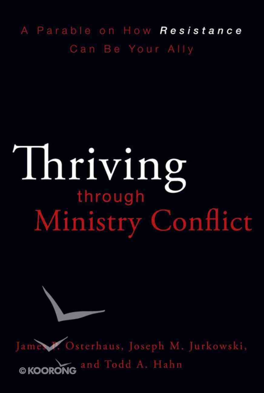 Thriving Through Ministry Conflict Paperback