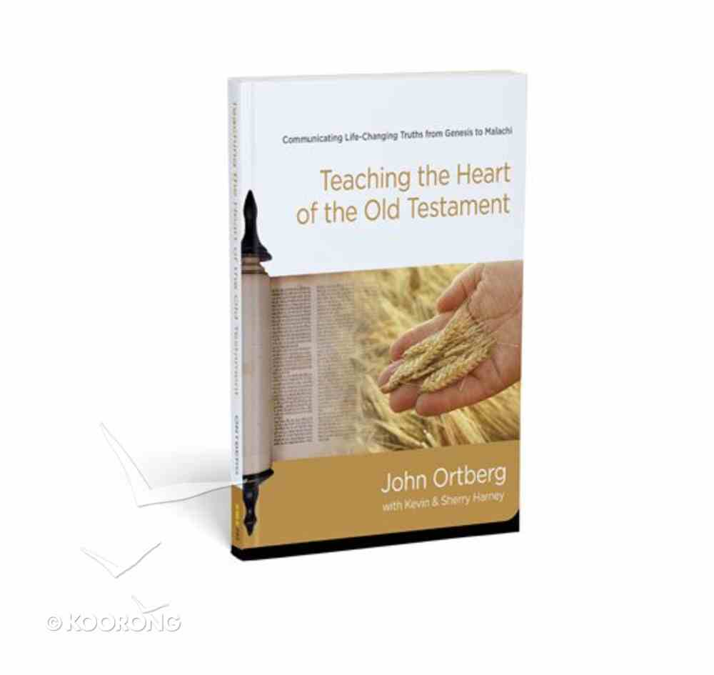 Teaching the Heart of the Old Testament Hardback